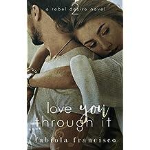 Love You Through It (A Rebel Desire Novel Book 2) (English Edition)