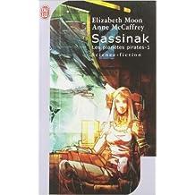 Les planètes pirates, Tome 1 : Sassinak de Anne McCaffrey,Elizabeth Moon ,Karim Chergui (Traduction) ( 22 mars 2006 )