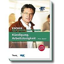 Ein Fall für Escher - Kündigung, Arbeitslosigkeit - Was dann?: Escher - Der MDR-Ratgeber (Escher. Ihr MDR-Ratgeber bei Haufe)