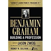 Benjamin Graham, Building a Profession: The Early Writings of the Father of Security Analysis by Jason Zweig (2010-04-13)