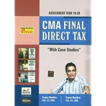 CMA FINAL DIRECT TAX, WITH CASE STUDIES, AY 19-20