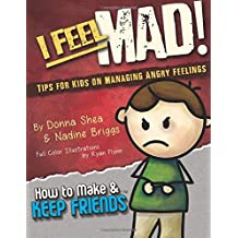I Feel Mad! Tips for Kids on Managing Angry Feelings: Volume 1 (How to Make & Keep Friends Workbooks)