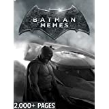 BATMAN: The Biggest Book of BATMAN Memes and Funny Pictures! (English Edition)