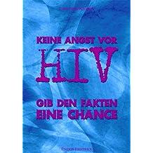 Keine Angst vor HIV: Gib den Fakten eine Chance