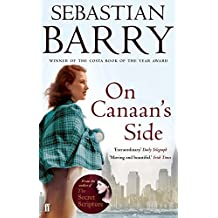 On Canaan's Side by Sebastian Barry (5-Apr-2012) Paperback