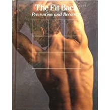 The Fit Back: Prevention and Recovery (Fitness, Health and Nutrition Series)
