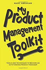 My Product Management Toolkit: Tools and Techniques to Become an Outstanding Product Manager Paperback