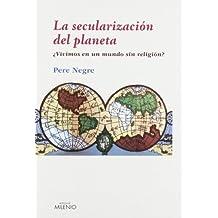 La secularización del planeta: ¿Vivimos en un mundo sin religión? (Ensayo)