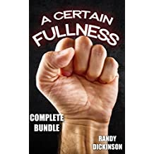 A Certain Fullness: COMPLETE BUNDLE (Steamy Gay BDSM Erotica) (Stretched To The Limit Book 4) (English Edition)
