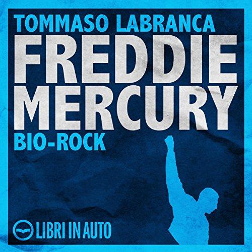 Freddie Mercury. Bio Rock  Audiolibri