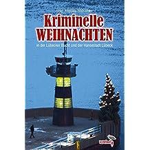 Kriminelle Weihnachten: in der Lübecker Bucht und der Hansestadt Lübeck