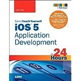 Sams Teach Yourself iOS 5 Application Development in 24 Hours (3rd Edition) by John Ray (2012-01-09)