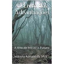 O Livro das Adivinhações: A Arte de Prever o Futuro (Portuguese Edition)