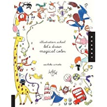 Illustration School: Let's Draw Magical Color by Umoto, Sachiko (2014) Paperback