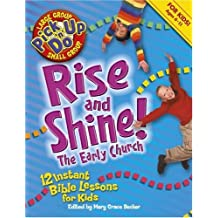 Rise and Shine! the Early Church: 12 Instant Bible Lessons for Kids (Pick-Up-N-Do)
