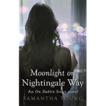 Moonlight on Nightingale Way (On Dublin Street) by Samantha Young (2015-06-02)