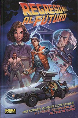 Descargar Libro Regreso al Futuro: Historias nunca contadas y líneas temporales alternativas de John Barber y varios artistas Bob Gale