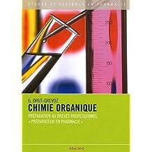 Chimie organique : Préparation au Brevet professionnel Préparateur en pharmacie by Guylaine Drut-Grevoz (2009-05-20)