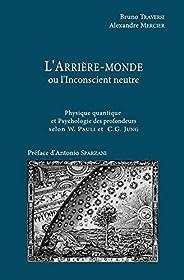 L'arrière-monde ou l'inconscient neutre : Physique quantique et psychologie des profondeurs selon W. P