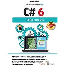 Programmare con C# 6: Guida completa