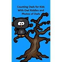 Counting Owls for Kids with Owl Riddles and Photos of Owls (English Edition)