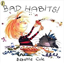 [(Bad Habits! : Or the Taming of Lucretzia Crum)] [By (author) Babette Cole] published on (July, 1999)