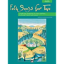 Folk Songs for Two: 11 Folk Songs Arranged for Two Voices and Piano for Recitals, Concerts, and Contests, Book & CD