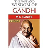 The Wit and Wisdom of Gandhi: Gandhi's thoughts on various subjects by M.K. Gandhi (2015-05-22)