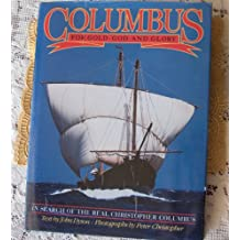 Columbus: For Gold, God and Glory