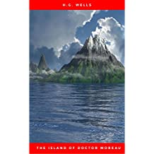 The Island of Doctor Moreau - A Science Fiction Classic (Complete Edition)