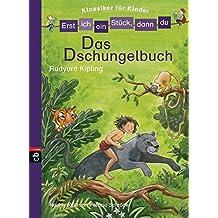 Erst ich ein Stück, dann du! Klassiker - Das Dschungelbuch (Erst ich ein Stück... Klassiker für Leseanfänger, Band 4)