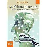 Le prince heureux - Le géant égoïste et autres contes