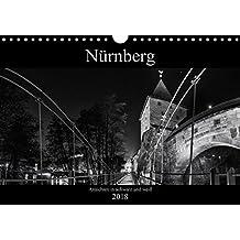 Nürnberg - Ansichten in schwarz und weiß (Wandkalender 2018 DIN A4 quer): Bilder Nürnberger Wahrzeichen in schwarz-weiß (Monatskalender, 14 Seiten ) (CALVENDO Orte)