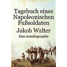Tagebuch eines napoleonischen Fußsoldaten