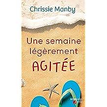 Une semaine légèrement agitée (Mosaïc) (French Edition)