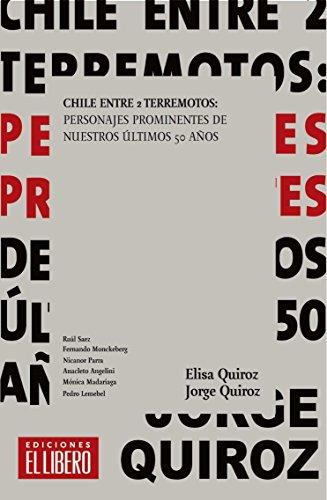 Descargar Libro Chile entre 2 terremotos: Personajes prominentes de nuestros últimos 50 años de Jorge Quiroz