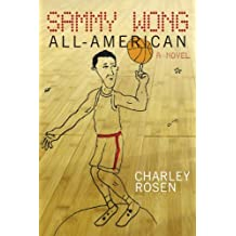 Sammy Wong, All-American by Charley Rosen (2014-03-11)