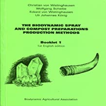 The Biodynamic Spray and Compost Preparations Production Methods, Booklet 1 (English Edition)