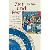 Zeit und Fest: Eine Kulturgeschichte des Kalenders
