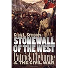 Stonewall of the West: Patrick Cleburne and the Civil War (Modern War Studies) by Craig L. Symonds (1997-04-30)