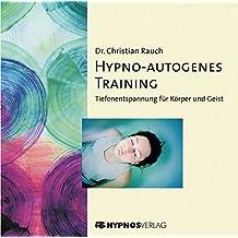 Hypno-autogenes Training: Tiefenentspannung für Körper und Geist