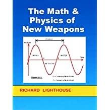 The Math & Physics of New Weapons (English Edition)