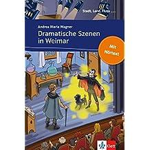 Dramatische Szenen in Weimar: Buch mit eingebettetem Audio-File A1 (Stadt, Land, Fluss ...) (German Edition)