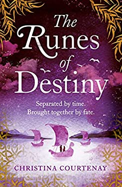 The Runes of Destiny: A sweepingly romantic and thrillingly epic timeslip adventure