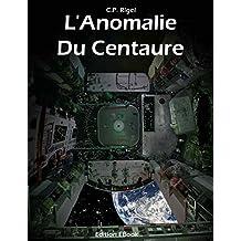 L'Anomalie du Centaure (French Edition)