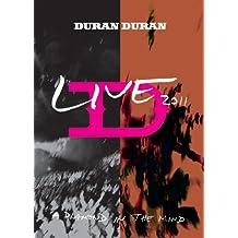 Duran Duran - A Diamond in the Mind: Live 2011