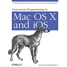 Concurrent Programming in Mac OS X and iOS: Unleash Multicore Performance with Grand Central Dispatch by Vandad Nahavandipoor (2011-06-10)