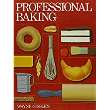 Professional Baking by Wayne Gisslen (1985-02-04)