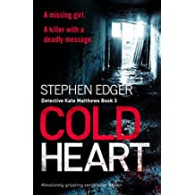 Cold Heart: A gripping serial killer thriller (Detective Kate Matthews Book 3)