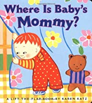 Where Is Baby's Mommy?: A Karen Katz Lift-the-Flap